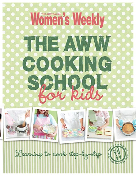 The Australian Womens Weekly Cooking School for Kids